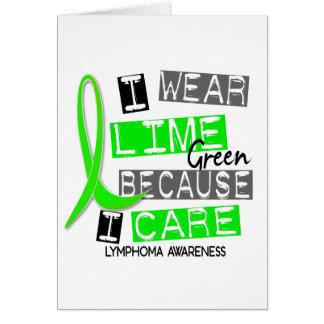 Lymphoma I Wear Lime Green Because I Care 37 Card