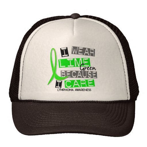 Lymphoma I Wear Lime Green Because I Care 37 Trucker Hat