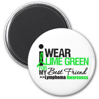 Lymphoma I Wear Lime Green For Best Friend 2 Inch Round Magnet