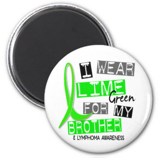 Lymphoma I Wear Lime Green For My Brother 37 2 Inch Round Magnet