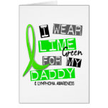 Lymphoma I Wear Lime Green For My Daddy 37 Greeting Card