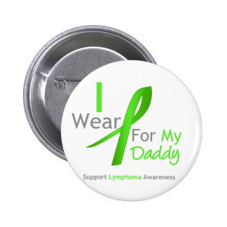 Lymphoma I Wear Lime Green For My Daddy Pin