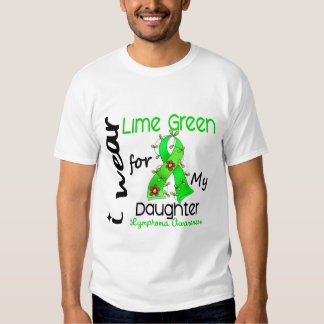 Lymphoma I Wear Lime Green For My Daughter 43 Tshirt