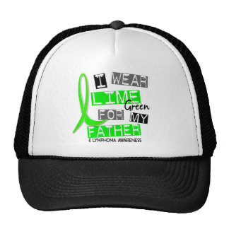 Lymphoma I Wear Lime Green For My Father 37 Trucker Hat
