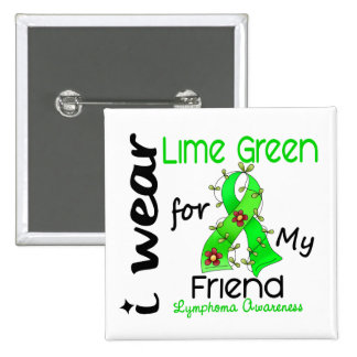 Lymphoma I Wear Lime Green For My Friend 43 Button