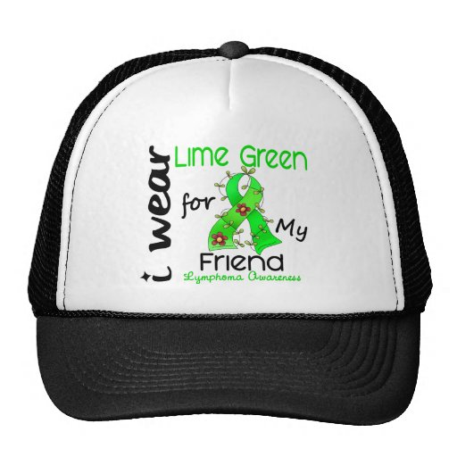 Lymphoma I Wear Lime Green For My Friend 43 Hat