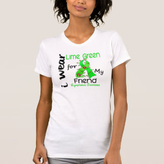 Lymphoma I Wear Lime Green For My Friend 43 T-Shirt