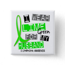 Lymphoma I Wear Lime Green For My Husband 37 Pinback Button