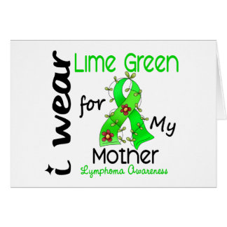 Lymphoma I Wear Lime Green For My Mother 43 Card