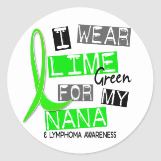 Lymphoma I Wear Lime Green For My Nana 37 Classic Round Sticker