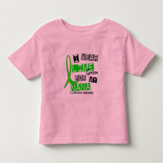 Lymphoma I Wear Lime Green For My Nana 37 Toddler T-shirt