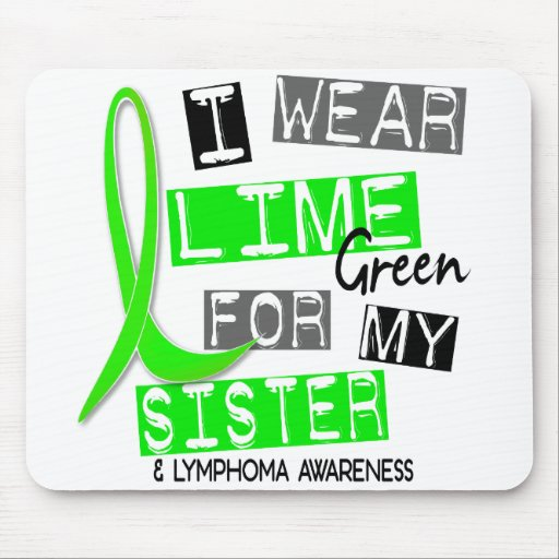 Lymphoma I Wear Lime Green For My Sister 37 Mouse Pad