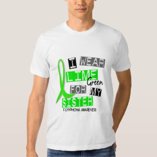 Lymphoma I Wear Lime Green For My Sister 37 Tshirts