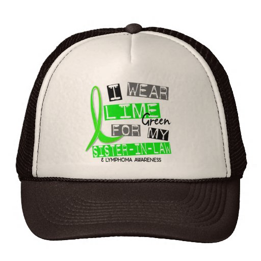 Lymphoma I Wear Lime Green For My Sister-In-Law 37 Trucker Hat
