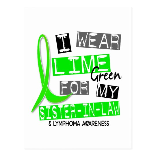 Lymphoma I Wear Lime Green For My Sister-In-Law 37 Postcard