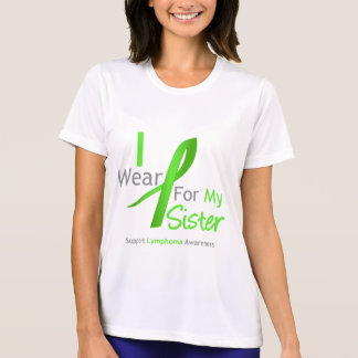Lymphoma I Wear Lime Green For My Sister Tees