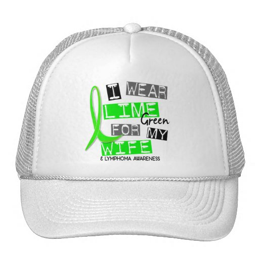 Lymphoma I Wear Lime Green For My Wife 37 Hats