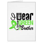 Lymphoma I Wear Lime Green Ribbon BROTHER Card