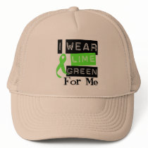 Lymphoma I Wear Lime Green Ribbon For Me Trucker Hat