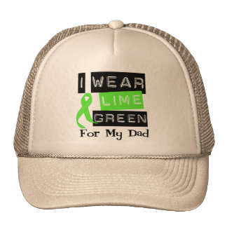 Lymphoma I Wear Lime Green Ribbon For My Dad Trucker Hat