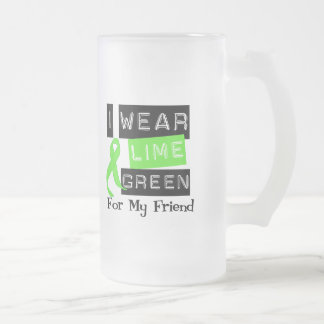 Lymphoma I Wear Lime Green Ribbon For My Friend Frosted Glass Beer Mug