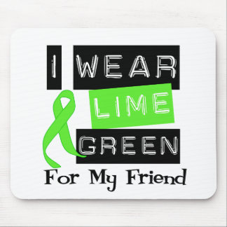 Lymphoma I Wear Lime Green Ribbon For My Friend Mouse Pad