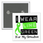 Lymphoma I Wear Lime Green Ribbon For My Grandma Buttons