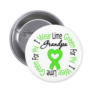 Lymphoma I Wear Lime Green Ribbon For My Grandpa Pinback Button