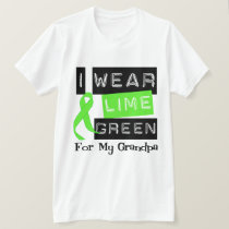 Lymphoma I Wear Lime Green Ribbon For My Grandpa T-Shirt