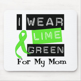 Lymphoma I Wear Lime Green Ribbon For My Mom Mouse Pad