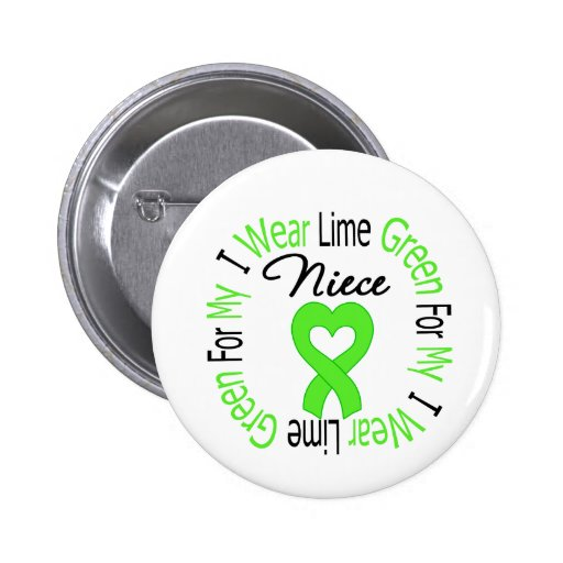 Lymphoma I Wear Lime Green Ribbon For My Niece 2 Inch Round Button