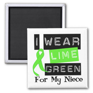 Lymphoma I Wear Lime Green Ribbon For My Niece Magnet