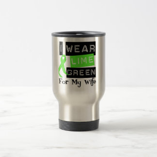 Lymphoma I Wear Lime Green Ribbon For My Wife Travel Mug