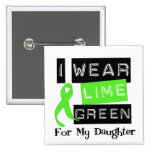 Lymphoma Lime Green Ribbon Daughter Buttons