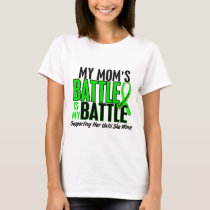 Lymphoma My Battle Too 1 Mom T-Shirt