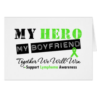 LYMPHOMA My Hero My Boyfriend We Will Win Greeting Card
