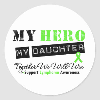 LYMPHOMA My Hero My Daughter We Will Win Classic Round Sticker
