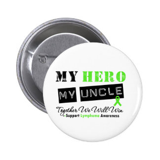 LYMPHOMA My Hero My Uncle We Will Win Buttons