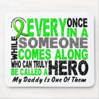 Lymphoma Non-Hodgkins HERO COMES ALONG 1 Daddy Mouse Pad