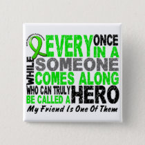 Lymphoma Non-Hodgkins HERO COMES ALONG 1 Friend Pinback Button