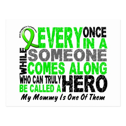 Lymphoma Non-Hodgkins HERO COMES ALONG 1 Mommy Post Cards