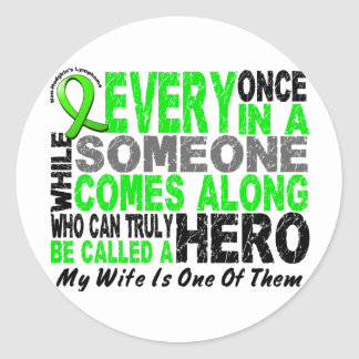 Lymphoma Non-Hodgkins HERO COMES ALONG 1 Wife Classic Round Sticker