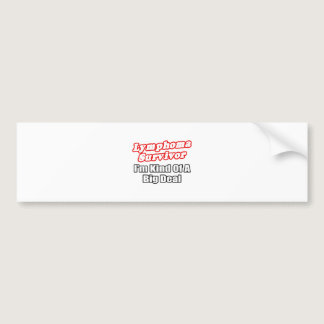 Lymphoma Survivor...Big Deal Bumper Sticker