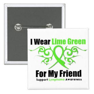 Lymphoma Tribal Ribbon For My Friend Pinback Button