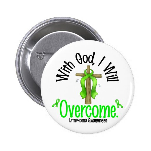 Lymphoma With God I Will Overcome Pinback Button