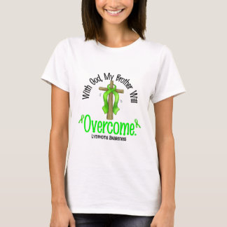 Lymphoma With God My Brother Will Overcome T-Shirt