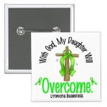 Lymphoma With God My Daughter Will Overcome Button