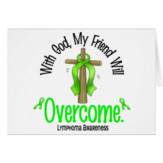 Lymphoma With God My Friend Will Overcome Greeting Cards