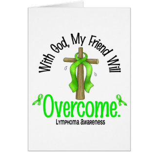 Lymphoma With God My Friend Will Overcome Greeting Card