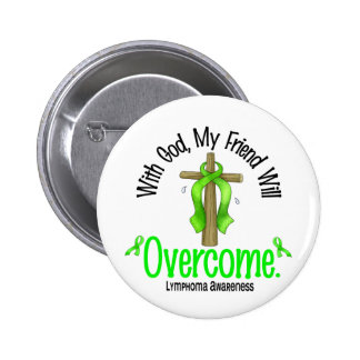 Lymphoma With God My Friend Will Overcome Pins